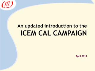 An updated introduction to the  ICEM CAL CAMPAIGN