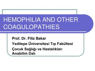 HEMOPHILIA AND OTHER COAGULOPATHIES