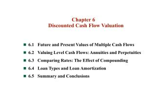 Chapter 6 Discounted Cash Flow Valuation 6.1	Future and Present Values of Multiple Cash Flows