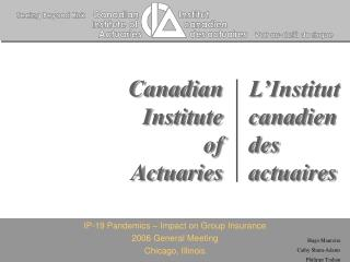 IP-19 Pandemics – Impact on Group Insurance 2006 General Meeting Chicago, Illinois