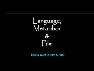Language,  Metaphor &  Film
