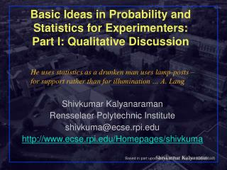 Basic Ideas in Probability and Statistics for Experimenters:  Part I: Qualitative Discussion