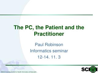 The PC, the Patient and the Practitioner