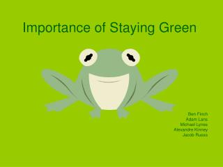 Importance of Staying Green