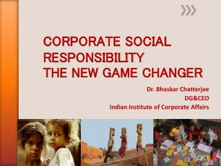CORPORATE SOCIAL RESPONSIBILITY  THE NEW GAME CHANGER