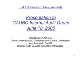 IIA QA Program Requirements Presentation to  CAUBO Internal Audit Group June 18, 2005