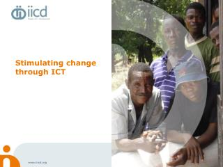 Stimulating change through ICT