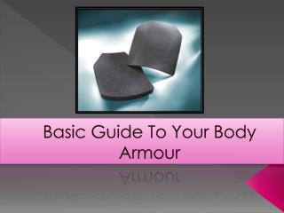 Basic Guide to Your Body Armour