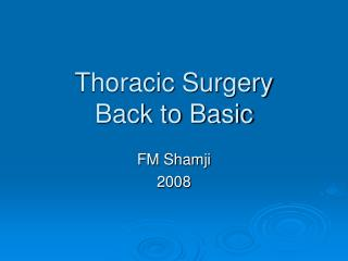 Thoracic Surgery Back to Basic