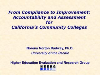 From Compliance to Improvement:  Accountability and Assessment  for  California's Community Colleges