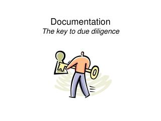 Documentation The key to due diligence