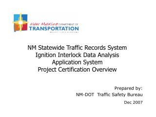 Prepared by: NM-DOT  Traffic Safety Bureau Dec 2007