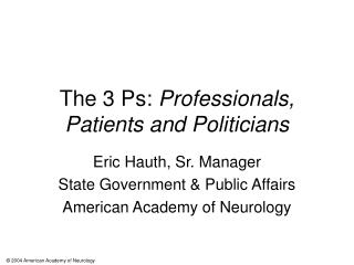 The 3 Ps:  Professionals, Patients and Politicians