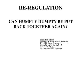 RE-REGULATION CAN HUMPTY DUMPTY BE PUT BACK TOGETHER AGAIN? Eric Robertson