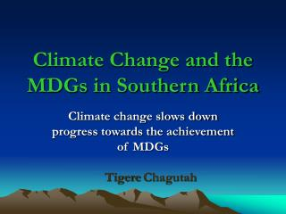 Climate Change and the MDGs in Southern Africa