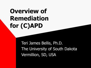 Overview of Remediation  for (C)APD
