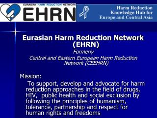 Eurasian Harm Reduction Network (EHRN) Formerly