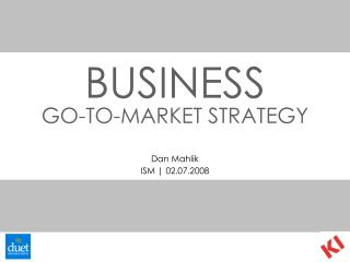 BUSINESS  GO-TO-MARKET STRATEGY