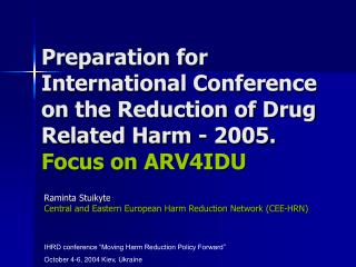 Raminta Stuikyte Central and Eastern European Harm Reduction Network (CEE-HRN)
