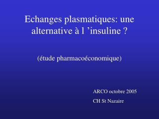 Echanges plasmatiques: une alternative à l 'insuline ?