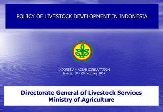 POLICY OF LIVESTOCK DEVELOPMENT IN INDONESIA