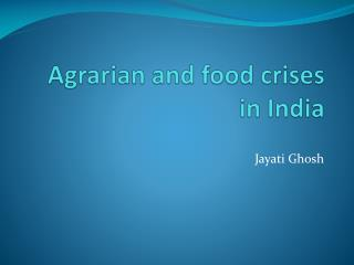 Agrarian and food crises in India