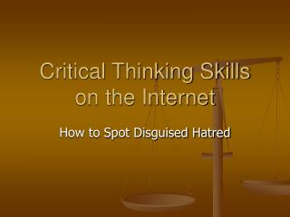 Critical Thinking Skills on the Internet