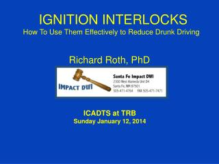 IGNITION INTERLOCKS  How To Use Them Effectively to Reduce Drunk Driving