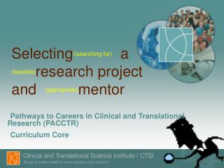 Selecting /(searching for)   a  (feasible) research project  and   (appropriate) mentor
