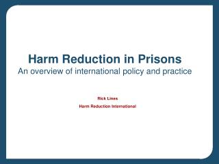 Harm Reduction in Prisons An overview of international policy and practice