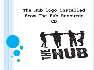The Hub logo installed from The Hub Resource CD
