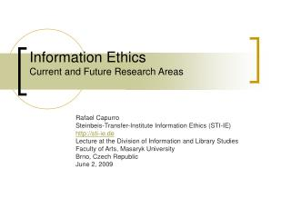 Information Ethics Current and Future Research Areas