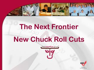 The Next Frontier New Chuck Roll Cuts