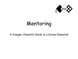 Mentoring A Younger Chemists' Guide to a Career Essential