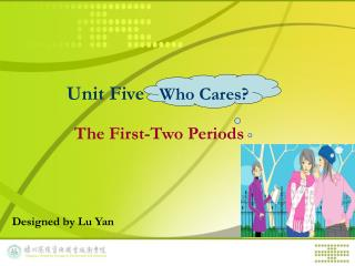 Unit Five    Who Cares?