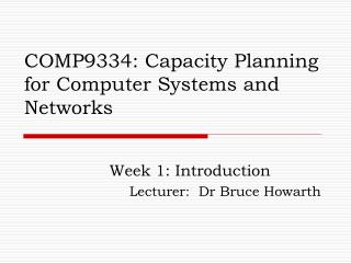 COMP9334: Capacity Planning for Computer Systems and Networks