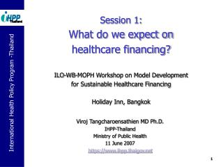 Viroj Tangcharoensathien MD Ph.D. IHPP-Thailand Ministry of Public Health 11 June 2007