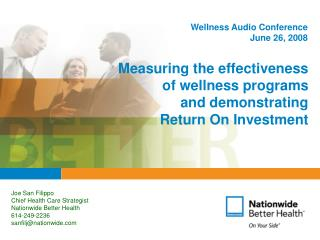 Measuring the effectiveness of wellness programs and demonstrating Return On Investment