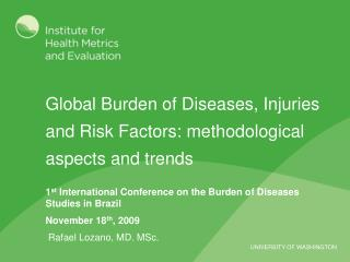 Global Burden of Diseases, Injuries and Risk Factors: methodological aspects and trends