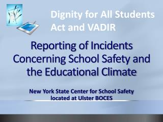 Reporting of Incidents Concerning School Safety and the Educational Climate