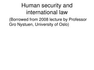 Human security and international law