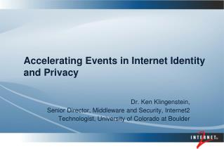 Accelerating Events in Internet Identity and Privacy
