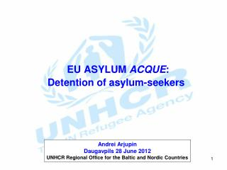 EU ASYLUM  ACQUE : Detention of asylum-seekers