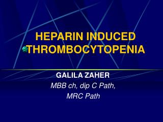 HEPARIN INDUCED THROMBOCYTOPENIA