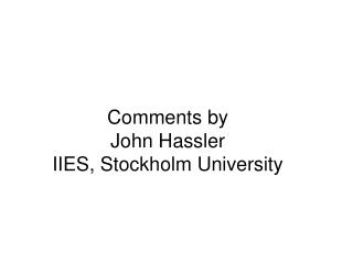 Comments by John Hassler IIES, Stockholm University