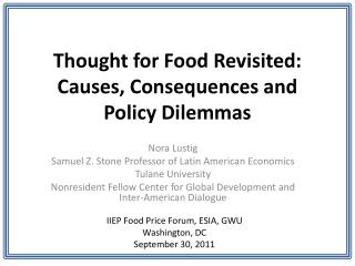 Thought for Food Revisited:  Causes, Consequences and Policy Dilemmas