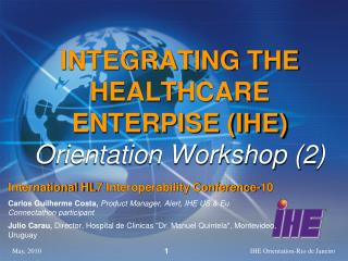 INTEGRATING THE HEALTHCARE ENTERPISE (IHE) Orientation Workshop (2)