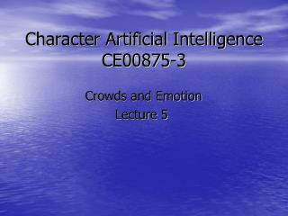 Character Artificial Intelligence CE00875-3