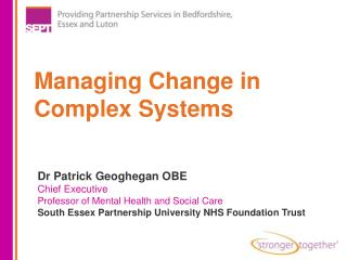Dr Patrick Geoghegan OBE Chief Executive Professor of Mental Health and Social Care