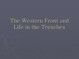 The Western Front and Life in the Trenches
